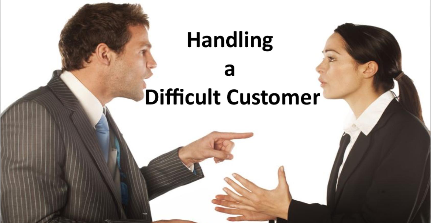 Handling a difficult Cust