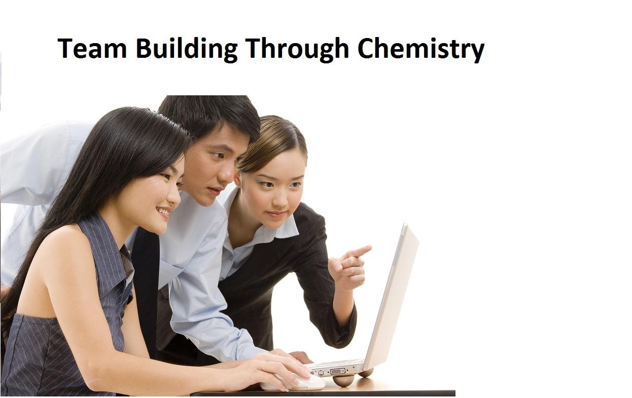 Team Building Through Chemistry