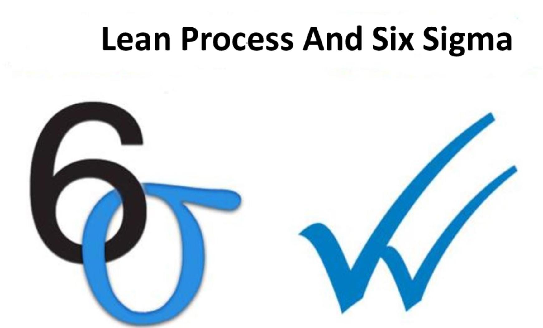 Lean Process & Six Sigma